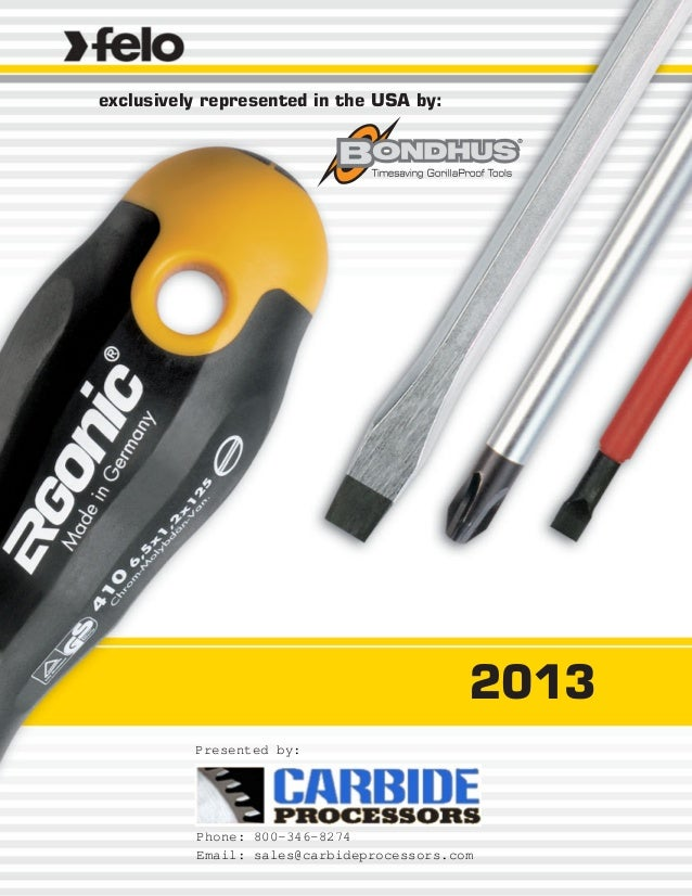 2013 exclusively represented in the USA by: Presented by: Phone: 800-346-8274 Email: sales@carbideprocessors.com