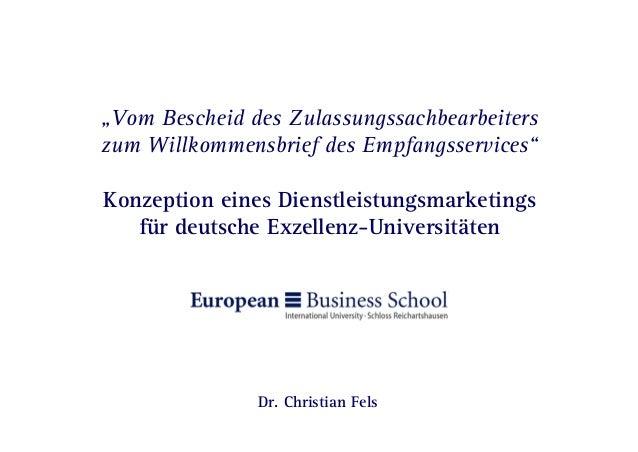 """Seite 0   Konzeption eines Dienstleistungsmarketings für deutsche Exzellenz-Universitäten Dr. Christian Fels """"Vom Bescheid..."""