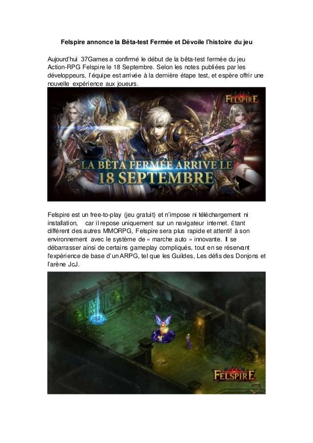 Felspire annonce la Bêta-test Fermée et Dévoile l'histoire du jeu Aujourd'hui 37Games a confirmé le début de la bêta-test ...