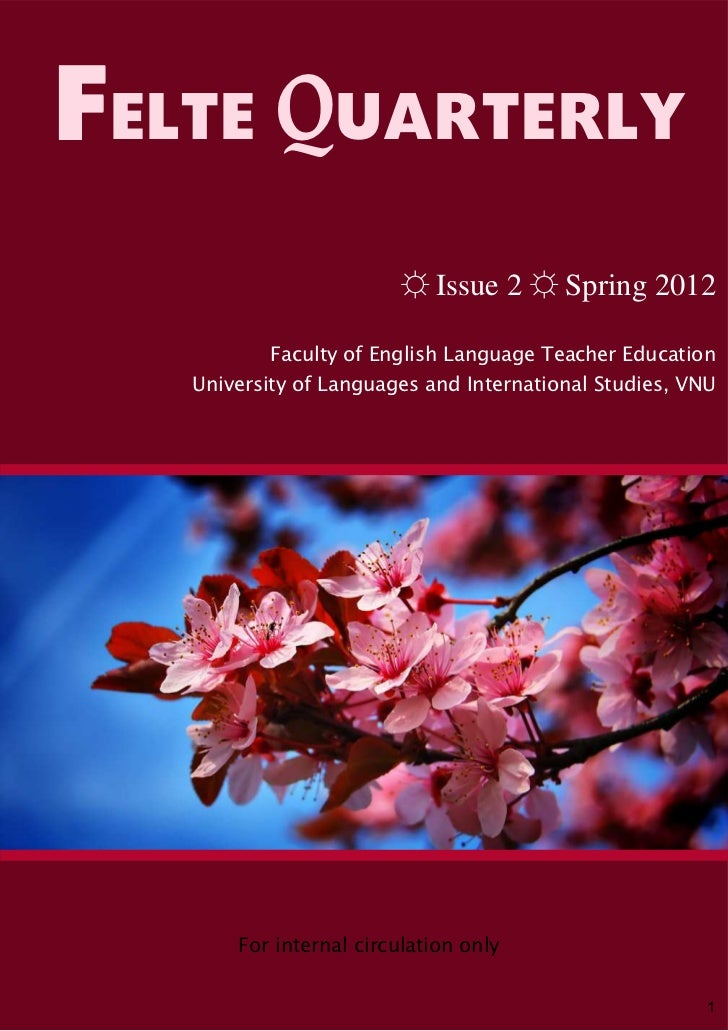 FELTE QUARTERLY                         ☼ Issue 2 ☼ Spring 2012           Faculty of English Language Teacher Education   ...