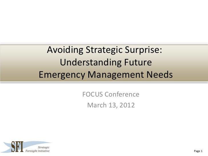 Avoiding Strategic Surprise:    Understanding FutureEmergency Management Needs         FOCUS Conference          March 13,...