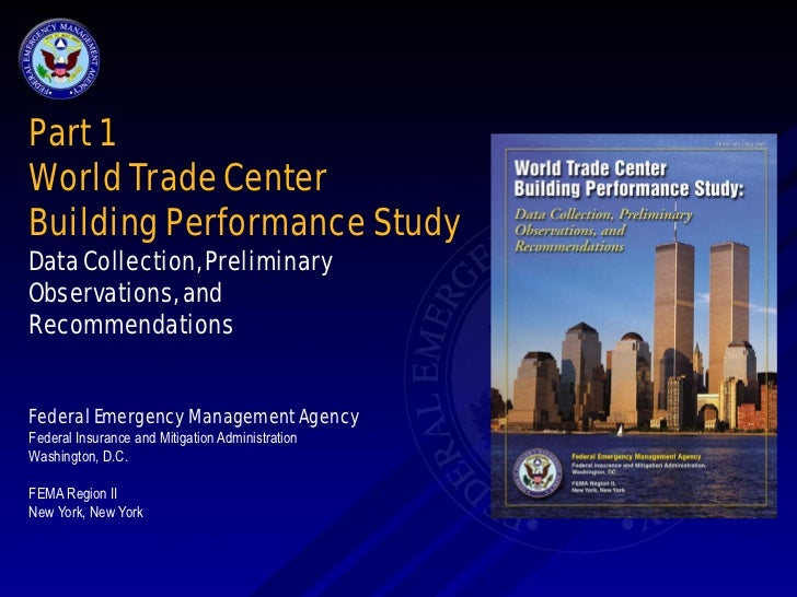 Part 1World Trade CenterBuilding Performance StudyData Collection, PreliminaryObservations, andRecommendationsFederal Emer...