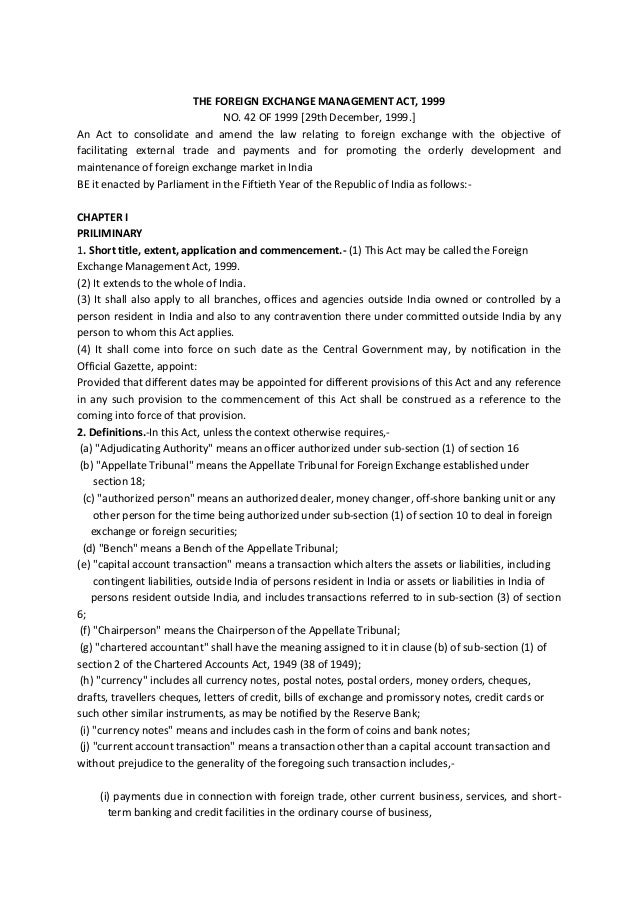 THE FOREIGN EXCHANGE MANAGEMENT ACT, 1999                               NO. 42 OF 1999 [29th December, 1999.]An Act to con...