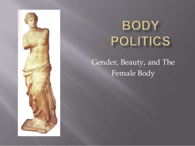Gender, Beauty, and The Female Body