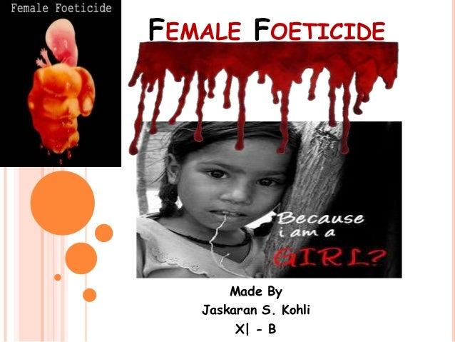 FEMALE FOETICIDE Made By Jaskaran S. Kohli X| - B