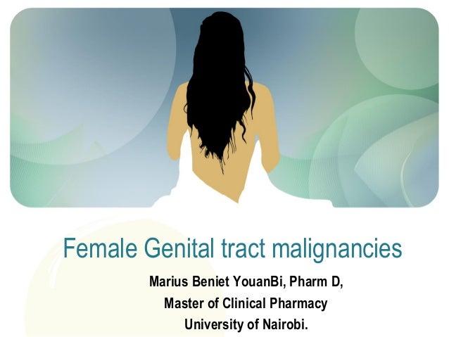 Marius Beniet YouanBi, Pharm D, Master of Clinical Pharmacy University of Nairobi. Female Genital tract malignancies