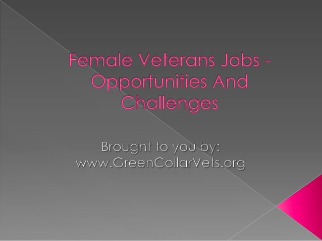 Female Veterans Jobs - Opportunities and Challenges