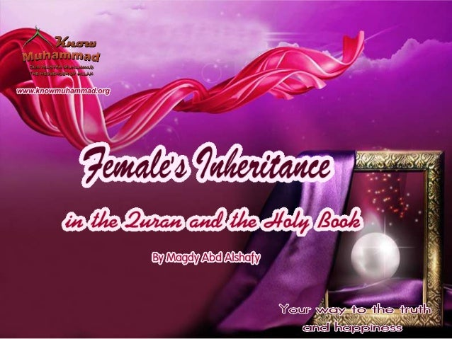 Femal's inheritance in the holy quran and the holy book