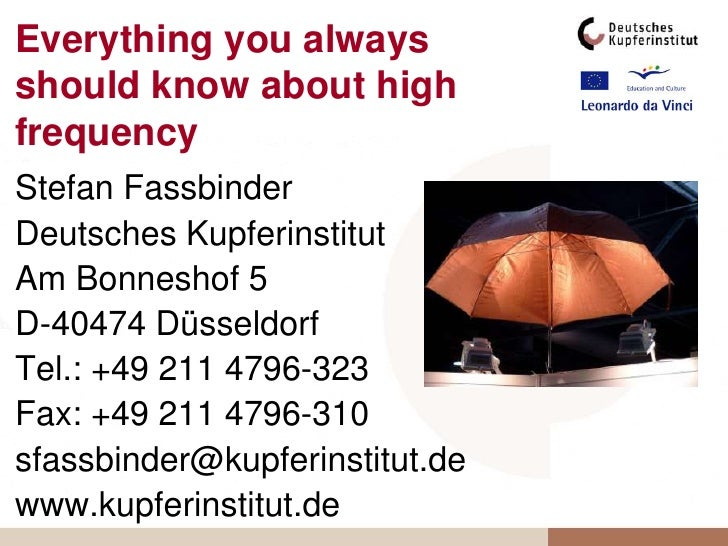 Everything you always should know about high frequency<br />Stefan Fassbinder<br />Deutsches Kupferinstitut<br />Am Bonnes...