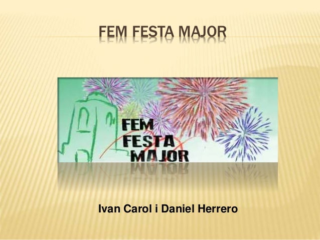 FEM FESTA MAJOR Ivan Carol i Daniel Herrero