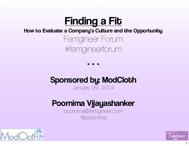 Finding a Fit  How to Evaluate a Company's Culture and the Opportunity  Femgineer Forum #femgineerforum  ... Sponsored by:...