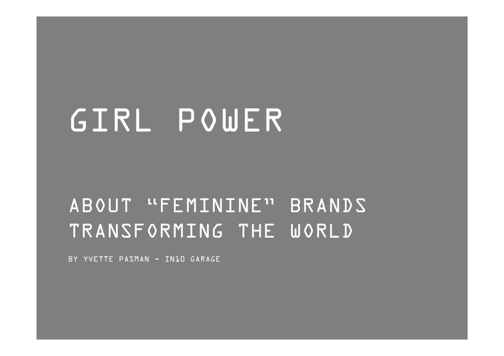"GIRL POWER  ABOUT ""FEMININE"" BRANDS TRANSFORMING THE WORLD BY YVETTE PASMAN - IN10 GARAGE"