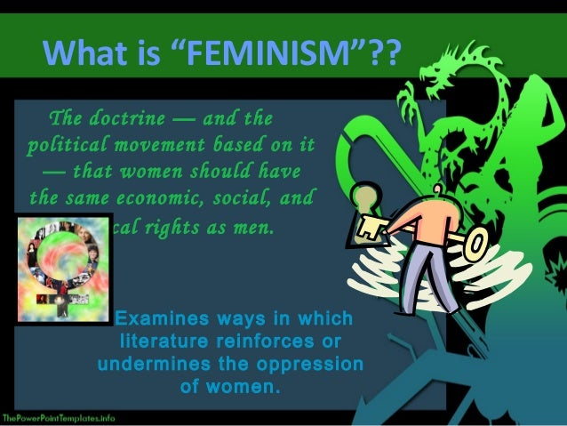 the early concepts of feminism in literature Later feminists in the early 20th  literature, advertising, etc  another part of fourth wave feminism is the existence of people who reject the word feminism.