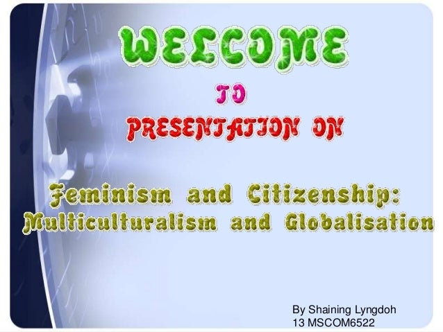 Feminism and Citizenship: Multiculturalism and Globalisation