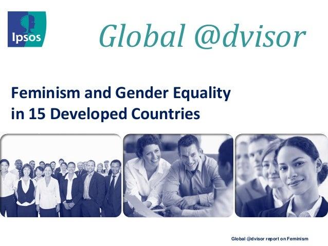 Global @dvisor Global @dvisor report on Feminism Feminism and Gender Equality in 15 Developed Countries