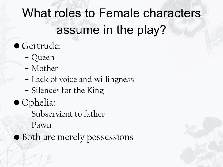 feminism ophelia hamlet Feminism in hamlet search this site home sitemap this can be shown through the way hamlet belittles ophelia and continues to do so in hamlet through.