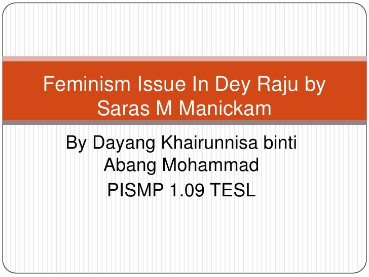Feminism issue in dye raju by saras m