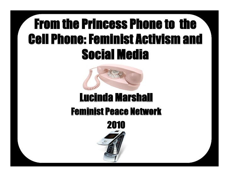 From the Princess Phone to the Cell Phone: Feminist Activism and           Social Media             Lucinda Marshall      ...