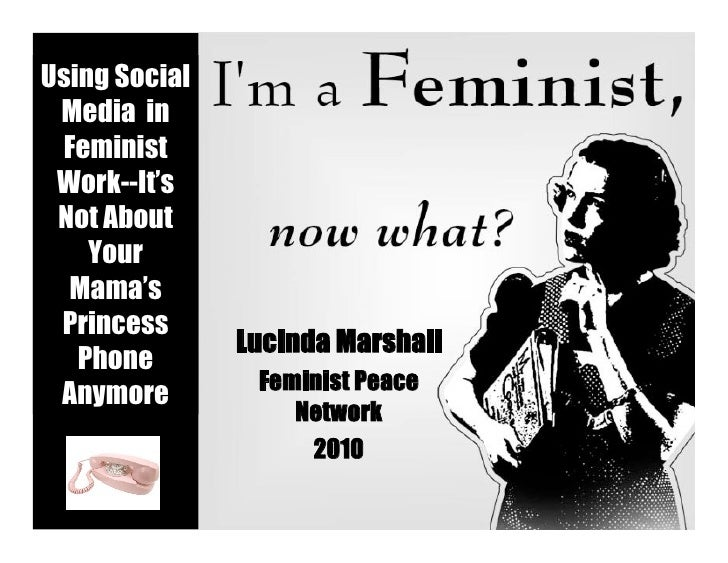 Using Social  Media in  Feminist  Work--It's  Not About     Your   Mama's  Princess                Lucinda Marshall    Pho...