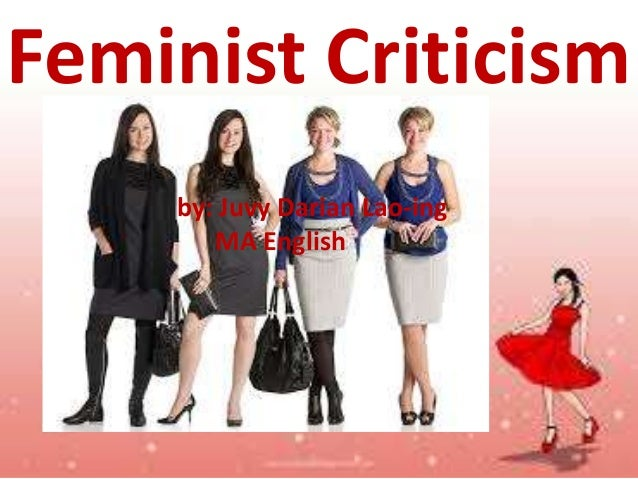 Feminist Criticism by: Juvy Darian Lao-ing MA English
