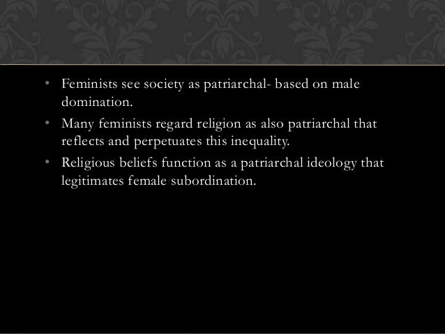 patriarchal subordination of women Why patriarchy persists  are examples of subordinate qualities in patriarchal  is the commitment to ending patriarchal domination of women and.