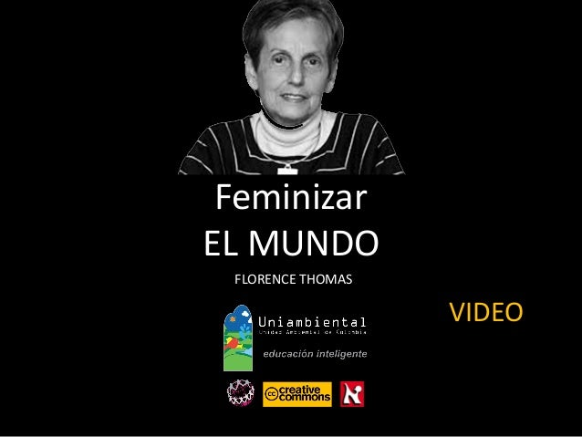 Feminizar EL MUNDO FLORENCE THOMAS VIDEO