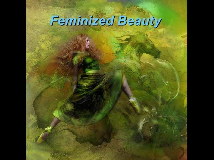Feminized Beauty