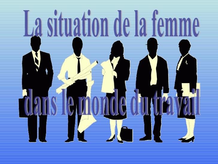 La situation de la femme  dans le monde du travail