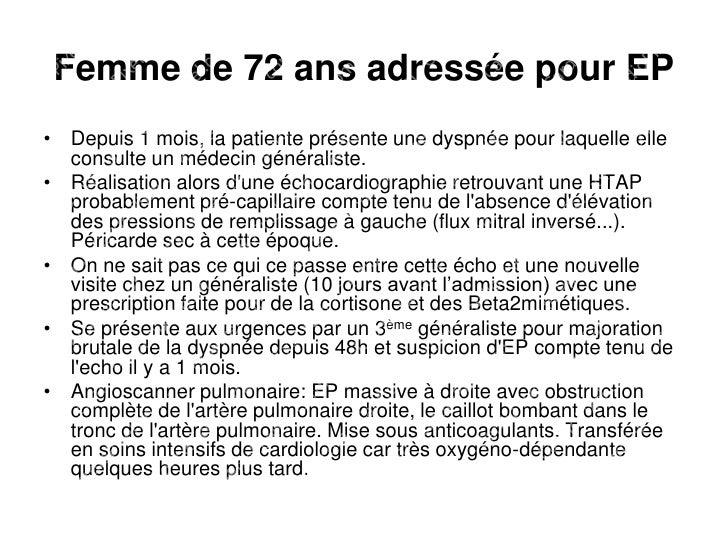 Femme de 72 ans adressée pour EP • Depuis 1 mois, la patiente présente une dyspnée pour laquelle elle   consulte un médeci...