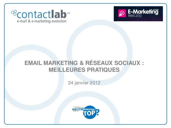 Forum E-Marketing Paris 2012 - Email marketing & réseaux sociaux : meilleures pratiques