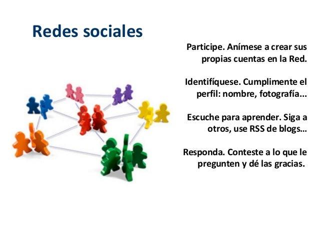 Redes sociales                 Participe. Anímese a crear sus                    propias cuentas en la Red.               ...