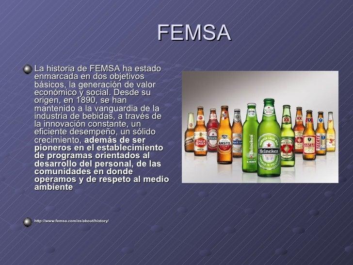 FEMSA <ul><li>La historia de FEMSA ha estado enmarcada en dos objetivos básicos, la generación de valor económico y social...