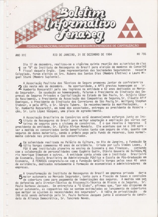 ANOXVI RIO DE JANEIRO, 31 DE DEZEMBRODE 1984 NQ 795 Dia 17 de dezembro, realizou-se a vigésima quinta reunião dos acionist...