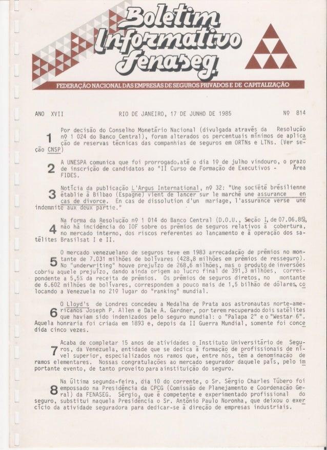 ANO XVII RIO DE JANEIRO, 17 DE JUNHO DE 1985 N9 814 Por decisão do Conselho Monetário Nacional (divulgada atraves da Resol...