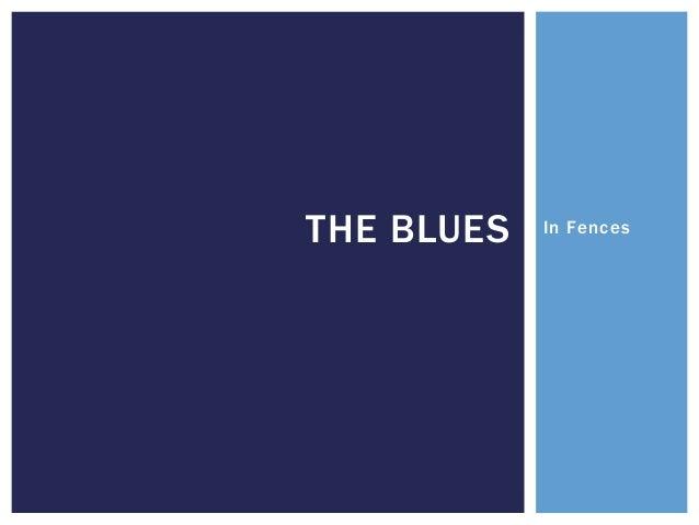 In FencesTHE BLUES