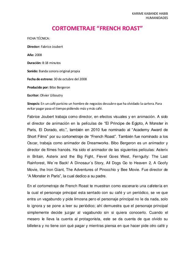 "KARIME KABANDE HABIBHUMANIDADESCORTOMETRAJE ""FRENCH ROAST""FICHA TÉCNICA:Director: Fabrice JoubertAño: 2008Duración: 8:18 m..."