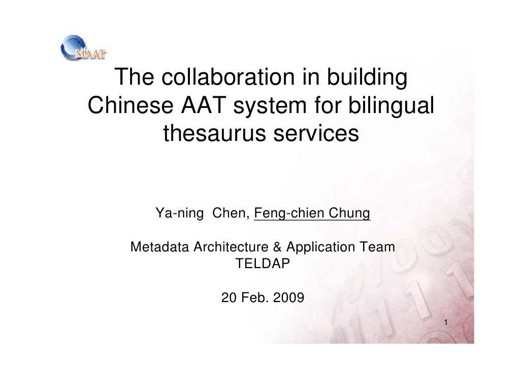 The collaboration in building Chinese AAT system for bilingual       thesaurus services         Ya-ning Chen, Feng-chien C...