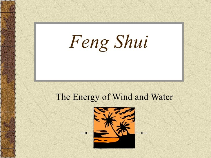 Feng Shui The Energy of Wind and Water