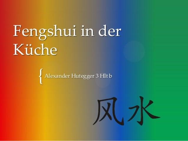 Fengshui in der Küche  {  Alexander Hutegger 3 Hlt b
