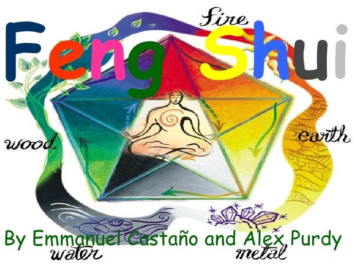 Feng ShuiBy Emmanuel Castaño and Alex Purdy