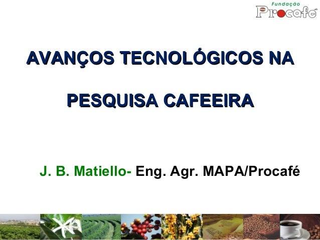 Fenicafé 2014 avanços tecnologicos pesquisa cafeeira   josé braz matiello