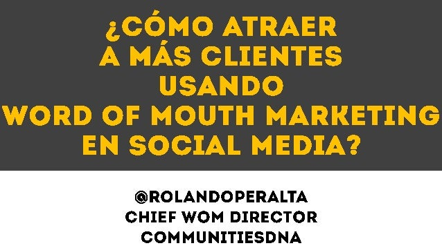 • El Escenario Actual de los Consumidores• Word of Mouth Marketing para Turismo y Ocio.• Evaluación de las acciones de Mar...