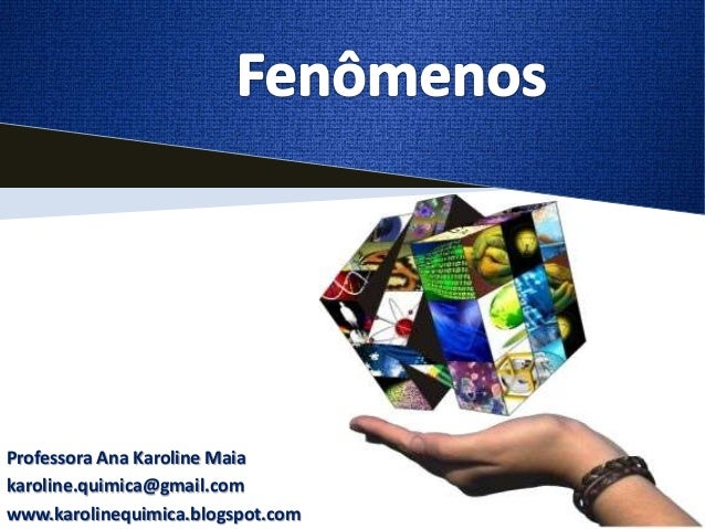 Professora Ana Karoline Maiakaroline.quimica@gmail.comwww.karolinequimica.blogspot.com