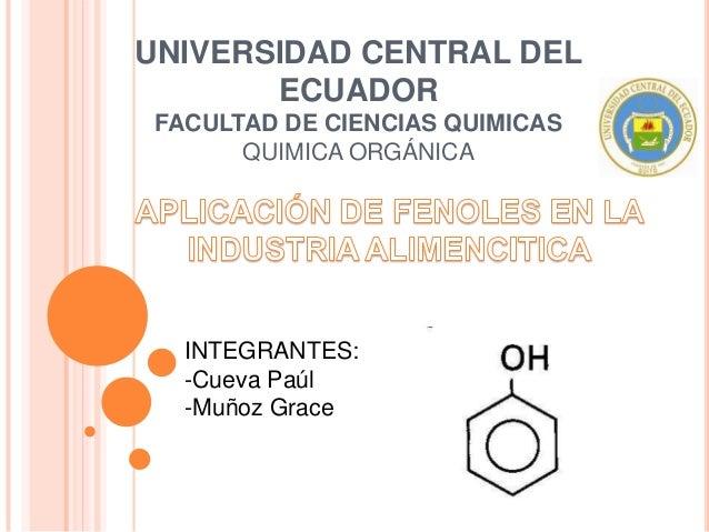 UNIVERSIDAD CENTRAL DEL       ECUADOR FACULTAD DE CIENCIAS QUIMICAS       QUIMICA ORGÁNICA   INTEGRANTES:   -Cueva Paúl   ...