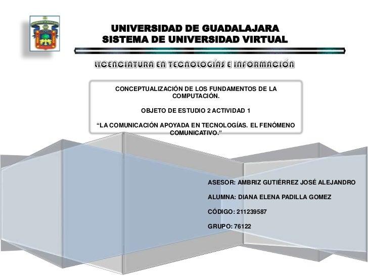 UNIVERSIDAD DE GUADALAJARA<br />SISTEMA DE UNIVERSIDAD VIRTUAL<br />LICENCIATURA EN TECNOLOGÍAS E INFORMACIÓN<br />CONCEPT...