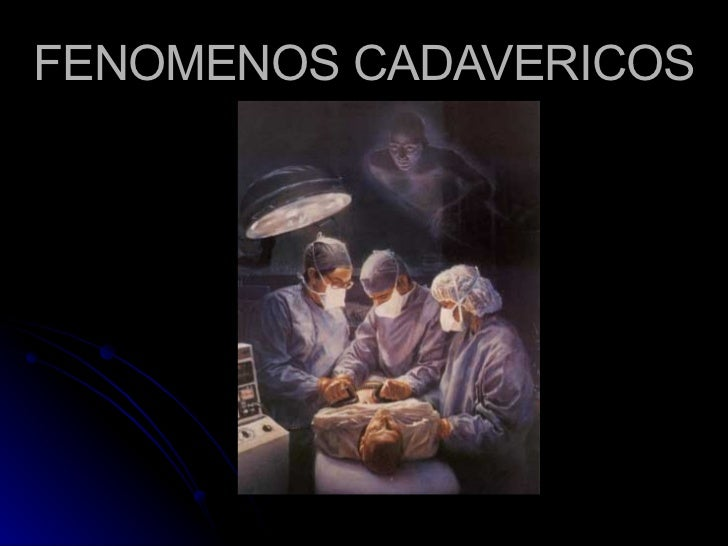 FENOMENOS CADAVERICOS