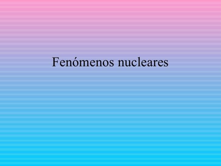 Fenomenos nucleares de 2010