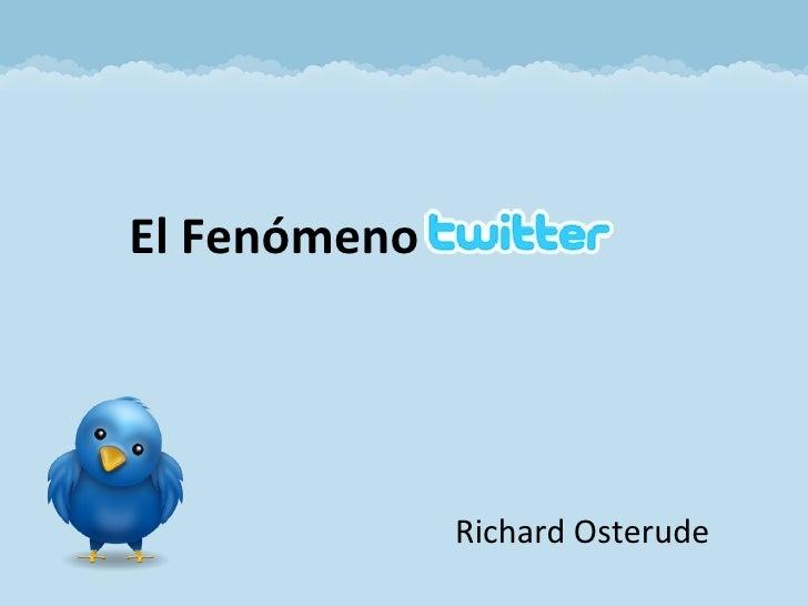Richard Osterude El Fenómeno