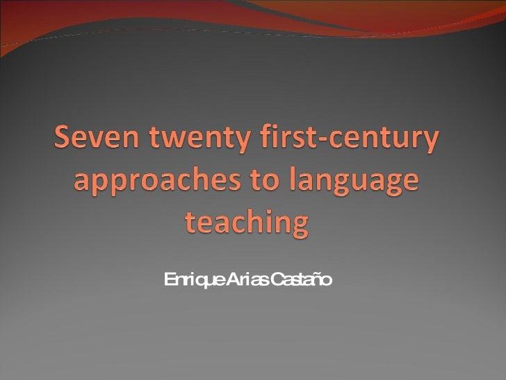 Seven twenty first century approaches to language teaching