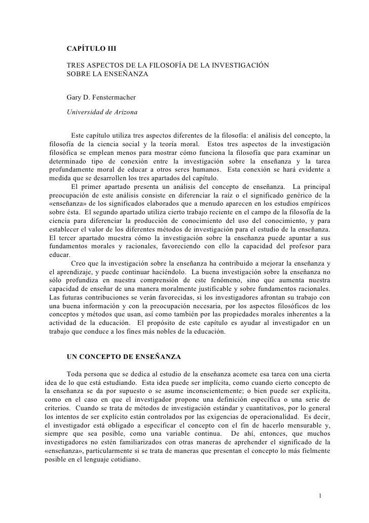 CAPÍTULO III         TRES ASPECTOS DE LA FILOSOFÍA DE LA INVESTIGACIÓN        SOBRE LA ENSEÑANZA          Gary D. Fensterm...